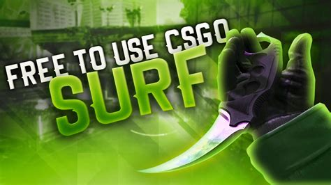 CSGO FREE TO USE SURF GAMEPLAY 1080P 60FPS - YouTube